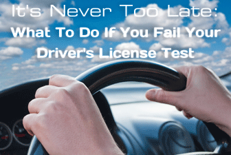 It's Never Too Late: What To Do If You Fail Your Driver's License Test