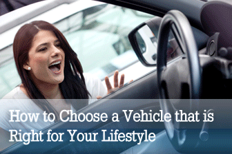 How to Choose a Vehicle that is Right for Your Lifestyle