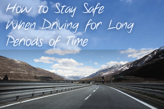 How to Stay Safe When Driving for Long Periods of Time
