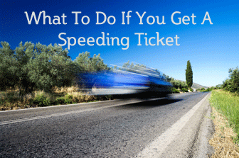 What To Do If You Get A Speeding Ticket