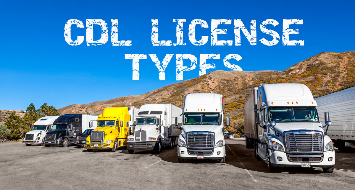 Cdl License Requirements A B And C Licenses Covered