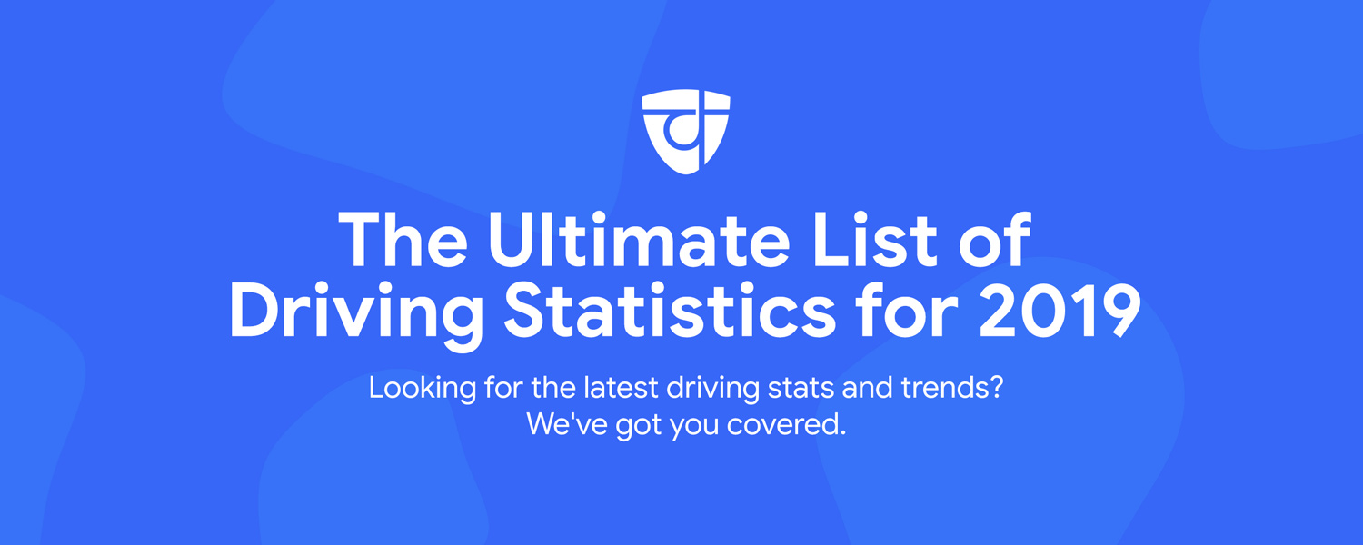 2019 Driving Statistics: The Ultimate List of Driving Stats